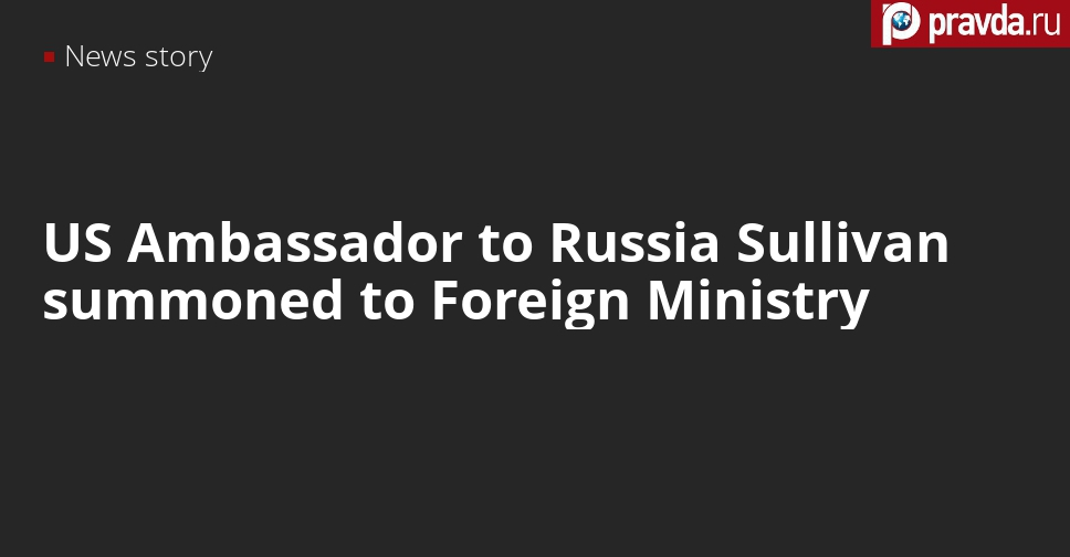 Russia summons US Ambassador to Foreign Ministry due to interference in Russian elections